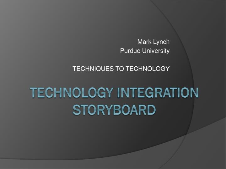 Mark lynch purdue university techniques to technology