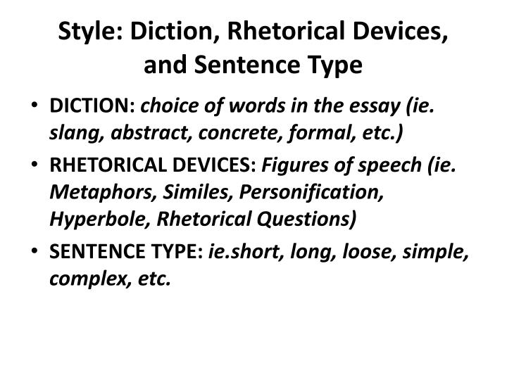 Style: Diction, Rhetorical Devices,