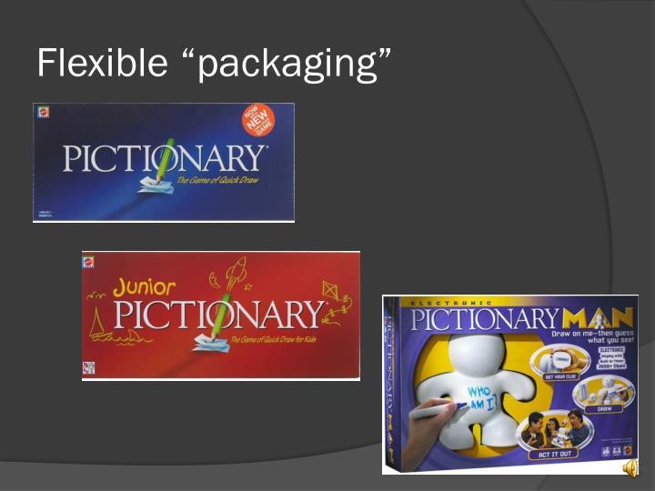 """Flexible """"packaging"""""""