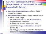 asp net validation controls requiredfieldvalidator and rangevalidator