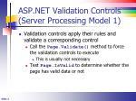 asp net validation controls server processing model 1