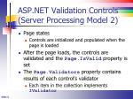 asp net validation controls server processing model 2