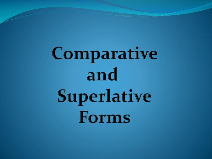 Comparative and
