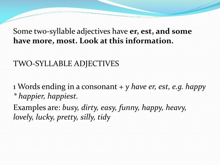 Some two-syllable adjectives have