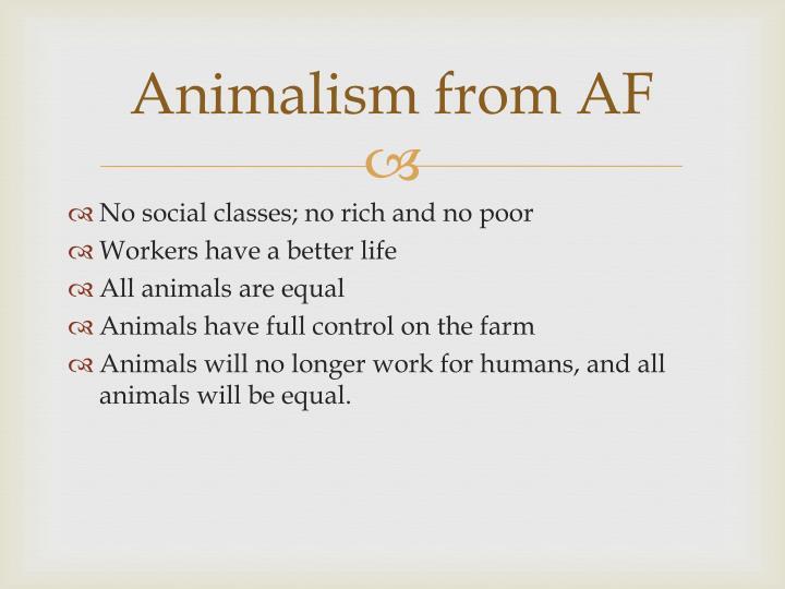 Animalism from AF