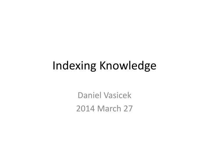 Indexing Knowledge