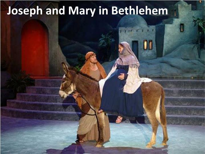Joseph and Mary in Bethlehem