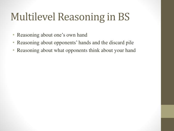 Multilevel Reasoning in BS