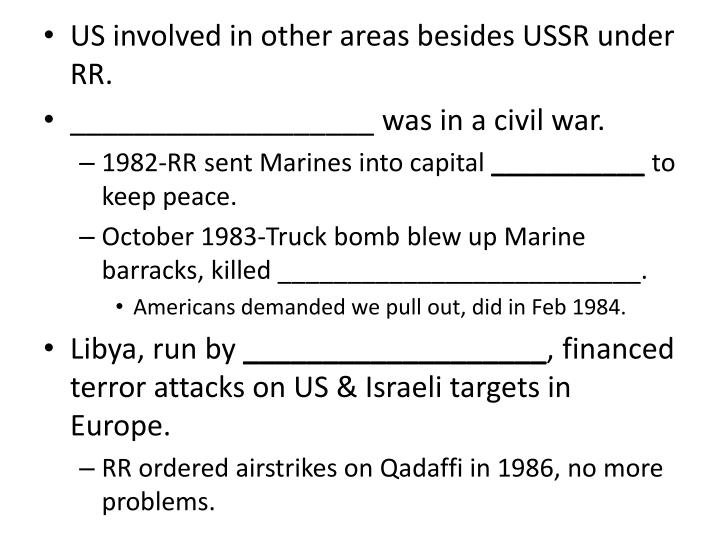 US involved in other areas besides USSR under RR.