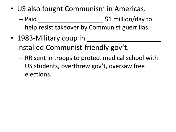 US also fought Communism in Americas.