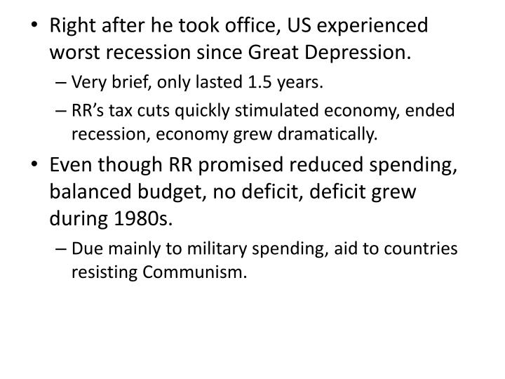 Right after he took office, US experienced worst recession since Great Depression.