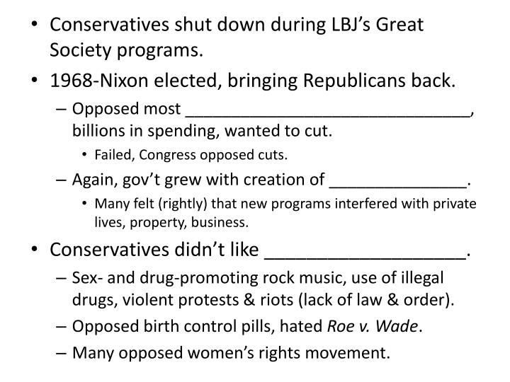 Conservatives shut down during LBJ's Great Society programs.