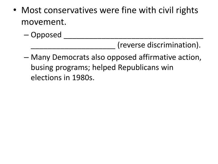 Most conservatives were fine with civil rights movement.