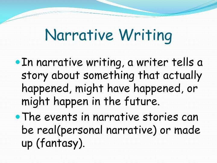 narrative writing ppt Narrative writing in fiction and non-fiction (and even poetry) tells others the stories of our personal experiences and allows us to gain empathy and sympathy about.