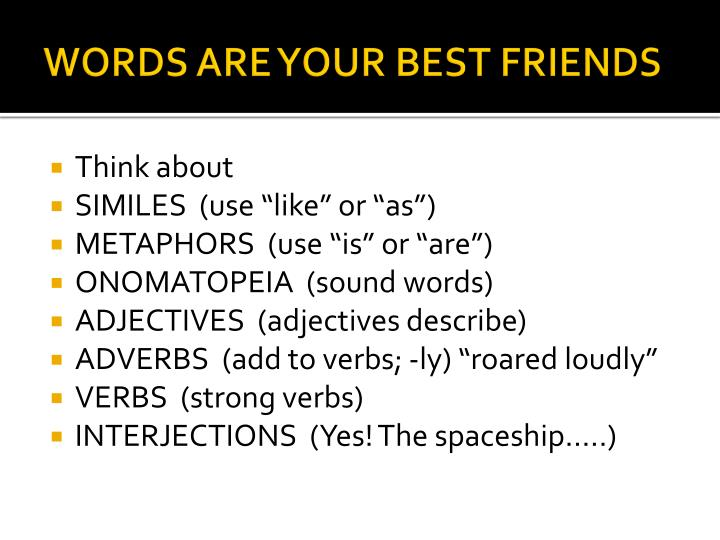 WORDS ARE YOUR BEST FRIENDS