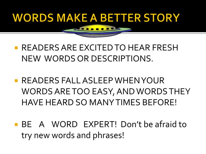 WORDS MAKE A BETTER STORY