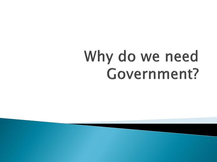 why do we need government