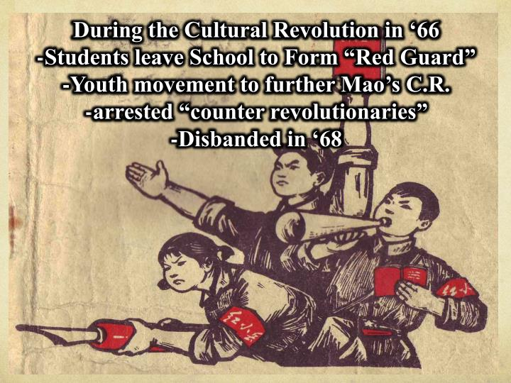 During the Cultural Revolution in '66