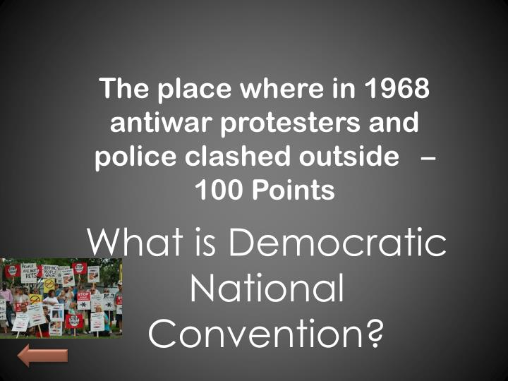 The place where in 1968 antiwar protesters and police clashed outside
