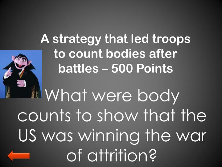 A strategy that led troops to count bodies after battles – 500