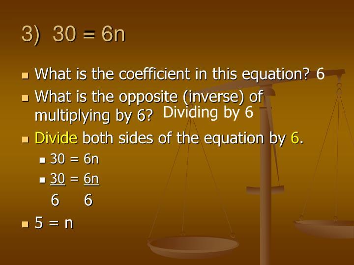 3)  30 = 6n