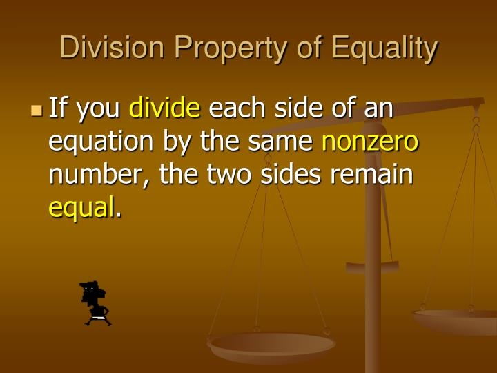 Division Property of Equality