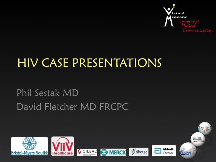 HIV CASE PRESENTATIONS
