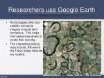 researchers use google earth