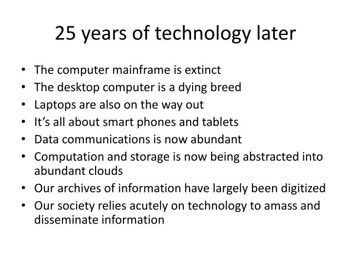 25 years of technology later