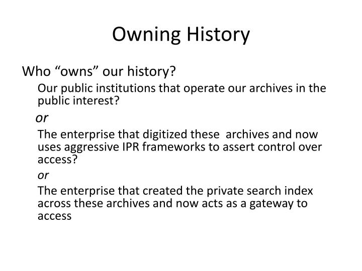 Owning History