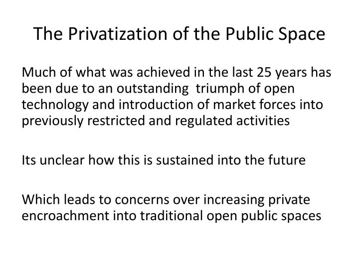 The Privatization of the Public Space