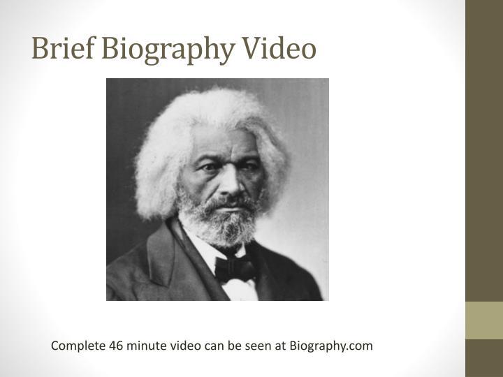 Brief Biography Video