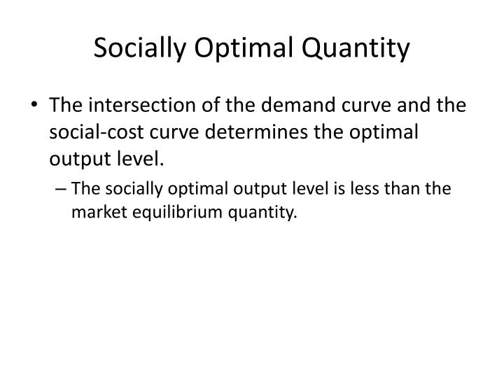 Socially Optimal Quantity
