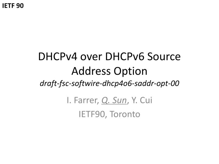 dhcpv4 over dhcpv6 source address option draft fsc softwire dhcp4o6 saddr opt 00