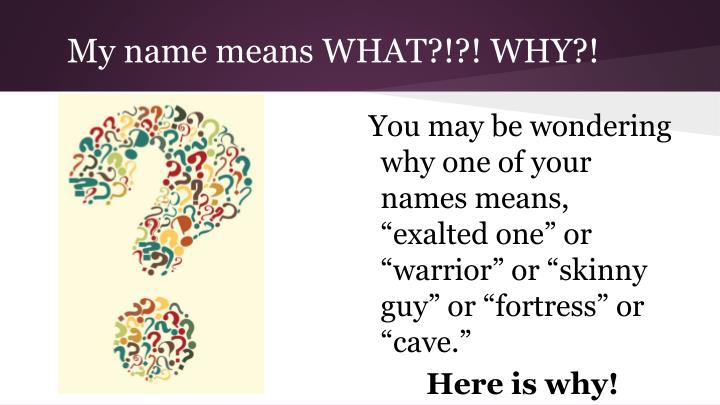 My name means WHAT?!?! WHY?!