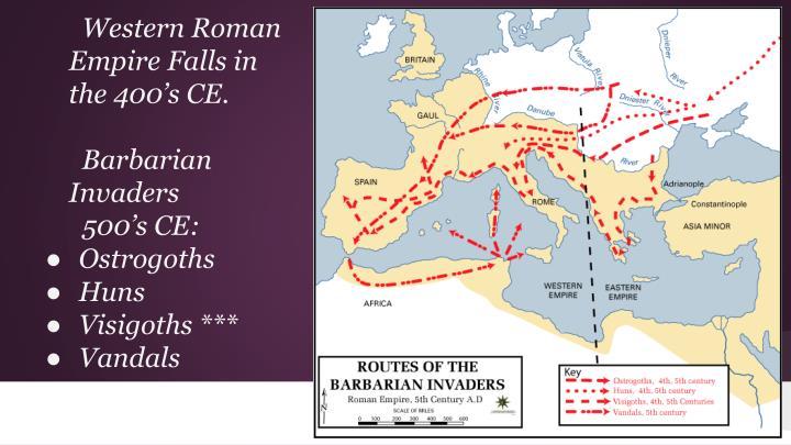Western Roman Empire Falls in the 400's CE.