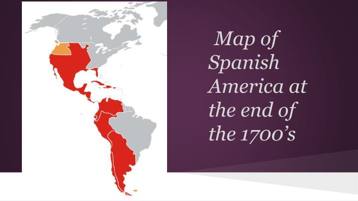 Map of Spanish America at the end of the 1700's
