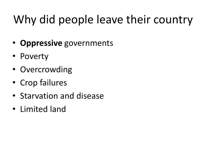 Why did people leave their country