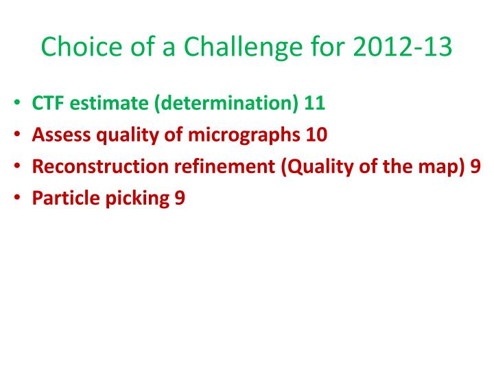Choice of a Challenge for 2012-13
