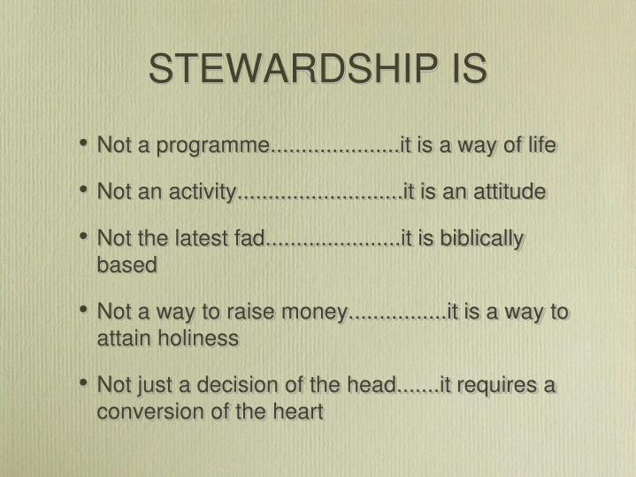 STEWARDSHIP IS