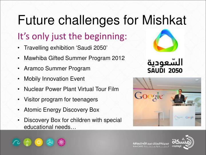 Future challenges for Mishkat
