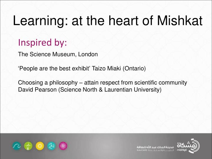 Learning: at the heart of Mishkat