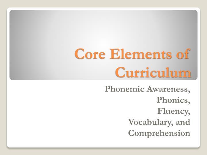 Core Elements of Curriculum