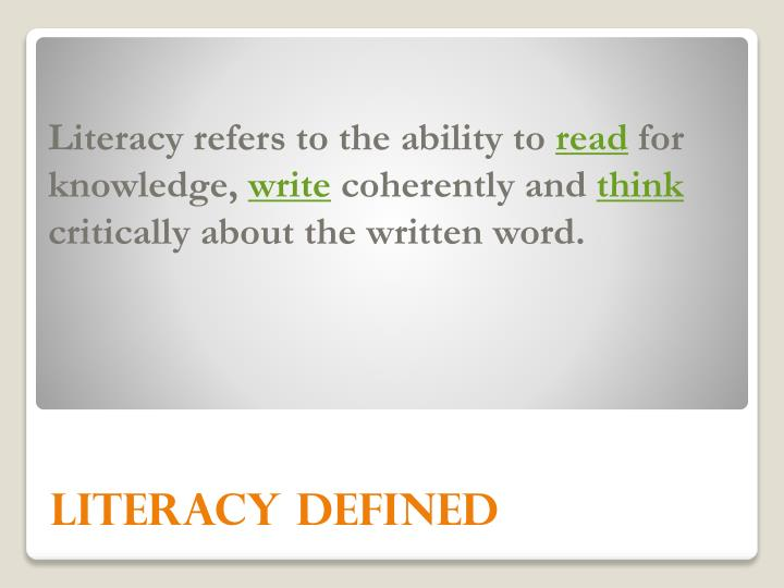 Literacy refers to the ability to