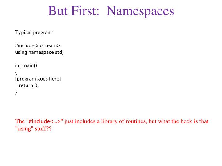 But first namespaces