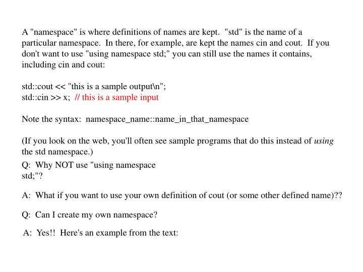"A ""namespace"" is where definitions of names are kept.  """