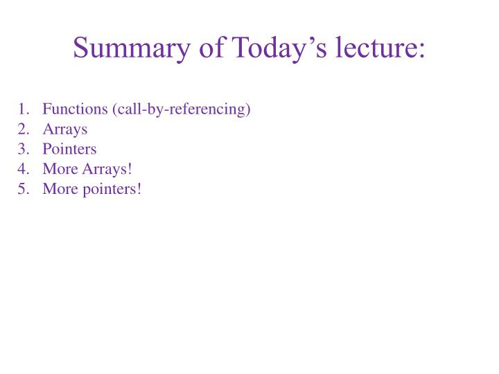 Summary of today s lecture