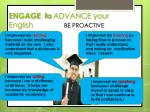 engage to advance your english be proactive