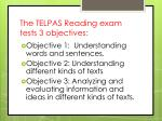 the telpas reading exam tests 3 objectives