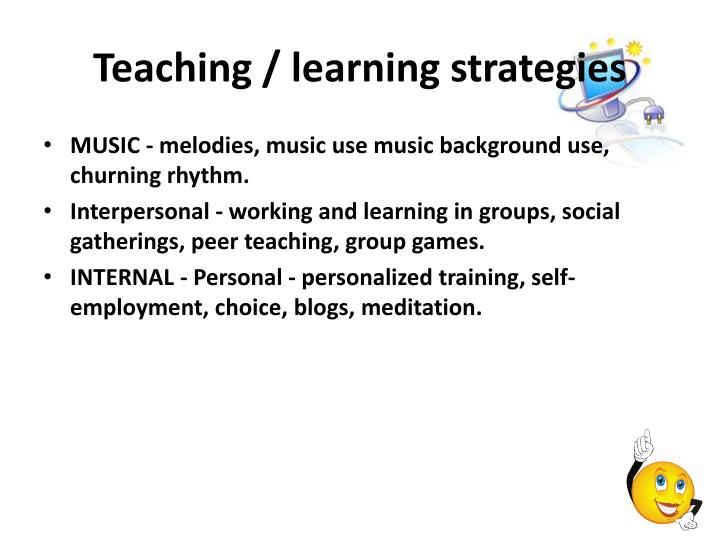 Teaching / learning strategies